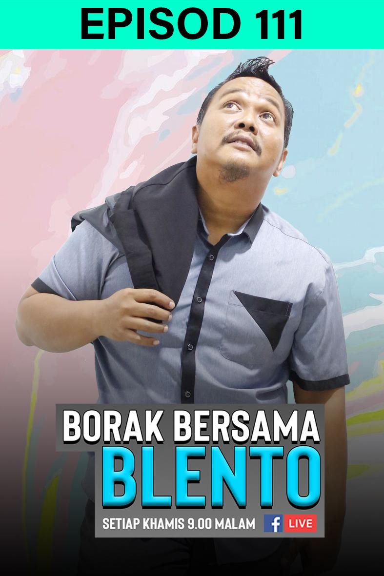BORAK BERSAMA BLENTO 111