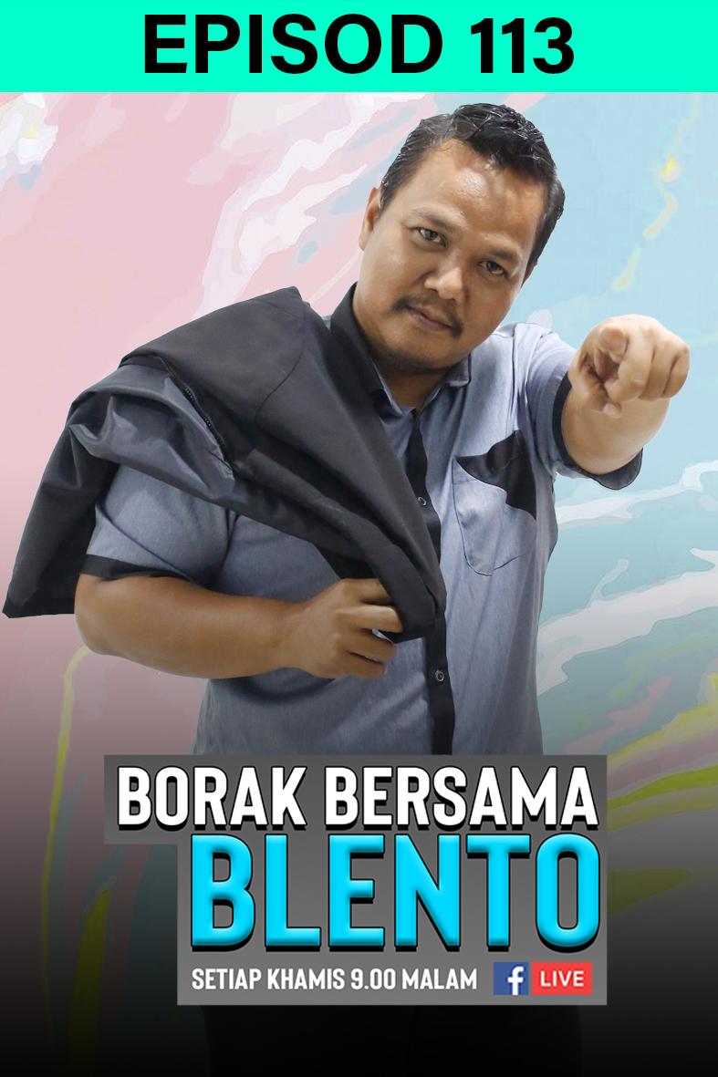 BORAK BERSAMA BLENTO 113