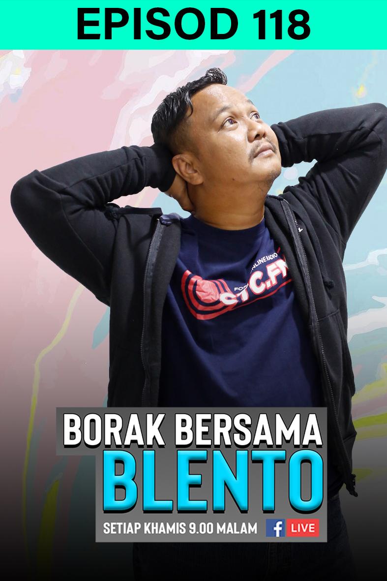 BORAK BERSAMA BLENTO 118